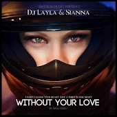 DJ Layla & Sianna - Without Your Love (Hudson Leite & Thaellysson Pablo Remix Edit)