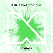 Keanu Silva - Close To You