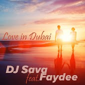 DJ Sava feat. Faydee - Love In Dubai (Rework)