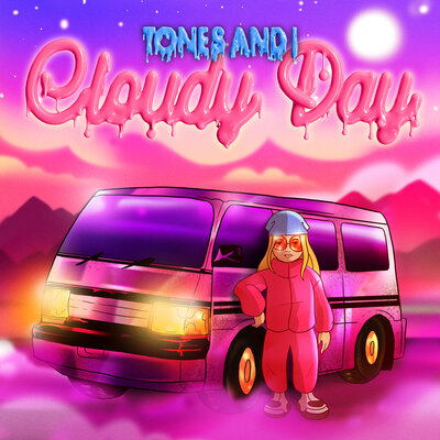 Tones And I - Cloudy Day