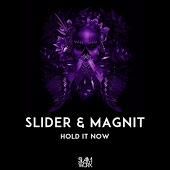 Slider & Magnit - Hold It Now (Original Mix)