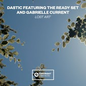 Dastic feat. The Ready Set & Gabrielle Current - Lost Art