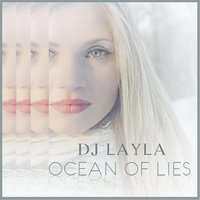 Dj Layla - Ocean of Lies