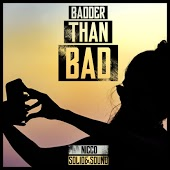 Nicco & Solid&Sound - Badder Than Bad (Extended Mix)