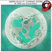 Andrea Rullo, Command Sisters - Be There (Levi Whalen Remix)