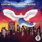 Chromak feat. Emily Marques - Love Me