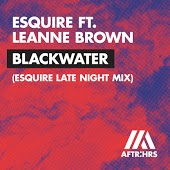 eSQUIRE feat. Leanne Brown - Blackwater (eSQUIRE Late Night Mix)