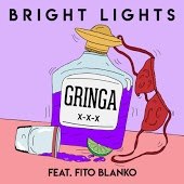 Bright Lights feat. Fito Blanko - Gringa