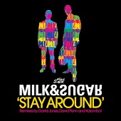 Milk & Sugar - Stay Around (Kolombo Remix)