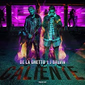 De La Ghetto feat. J Balvin - Caliente