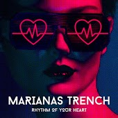 Marianas Trench - Rhythm Of Your Heart